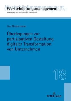 Überlegungen zur partizipativen Gestaltung digitaler Transformation von Unternehmen von Niedermeier,  Lisa