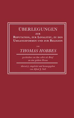 Überlegungen zur Reputation, zur Loyalität, zu den Umgangsformen und zur Religion von Hobbes,  Thomas, Noll,  Alfred J.