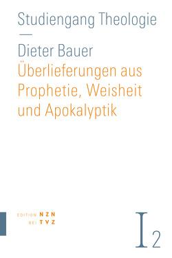 Überlieferungen aus Prophetie, Weisheit und Apokalyptik von Bauer,  Dieter
