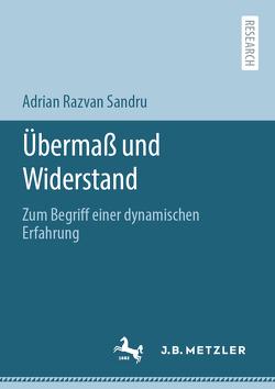 Übermaß und Widerstand von Sandru,  Adrian Razvan