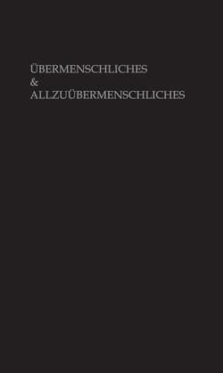 Übermenschliches & Allzuübermenschliches von Schwartz,  Veit