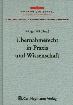 Übernahmerecht in Praxis und Wissenschaft von Veil,  Rüdiger
