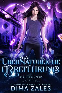 Übernatürliche Irreführung (Sasha Urban Serie: Buch 5) von Zaires,  Anna, Zales,  Dima