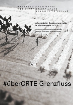 #überORTE Grenzfluss von Baumgartner,  Christine, Otto,  Florian