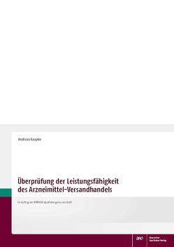 Überprüfung der Leistungsfähigkeit des Arzneimittel-Versandhandels von Kaapke,  Andreas