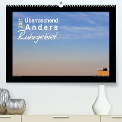 Überraschend Anders Ruhrgebiet (Premium, hochwertiger DIN A2 Wandkalender 2021, Kunstdruck in Hochglanz) von Düll,  Sigrun