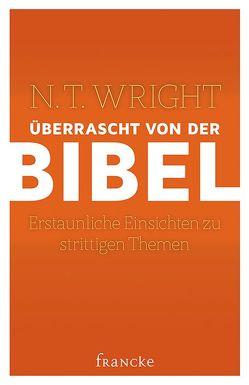 Überrascht von der Bibel von Weissenborn,  Thomas, Wright,  N. T.