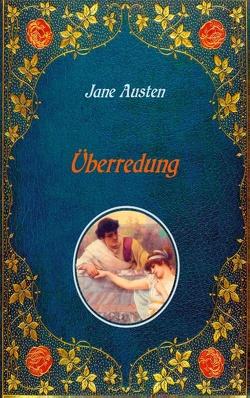 Überredung. Mit Illustrationen von Hugh Thomson. von Austen,  Jane, Lindau,  Walter