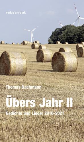Übers Jahr II von Bachmann,  Thomas