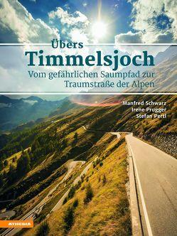 Übers Timmelsjoch von Pertl,  Stefan, Prugger,  Irene, Schwarz,  Manfred