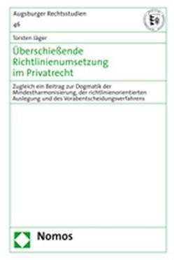 Überschießende Richtlinienumsetzung im Privatrecht von Jäger,  Torsten