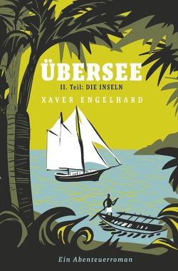 Übersee, Buch 2, Die Inseln von Engelhard,  Xaver