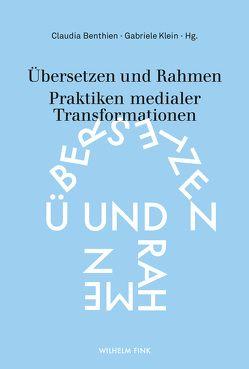 Übersetzen und Rahmen von Benthien,  Claudia, Klein,  Gabriele