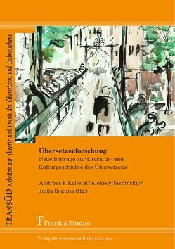 Übersetzerforschung von Boguna,  Julija, Kelletat,  Andreas F., Tashinskiy,  Aleksey