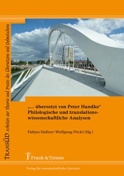 """""""… übersetzt von Peter Handke"""" – Philologische und translationswissenschaftliche Analysen von Hafner,  Fabjan, Pöckl,  Wolfgang"""