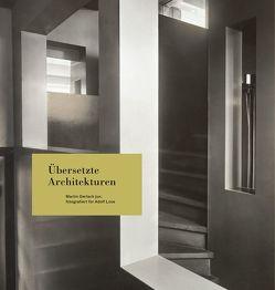 Übersetzte Architekturen. Martin Gerlach jun. fotografiert für Adolf Loos von Moser,  Walter