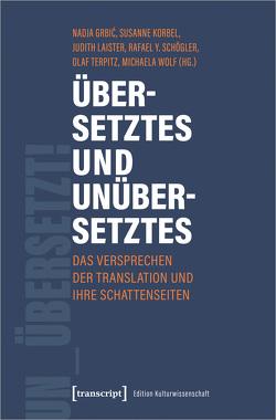 Übersetztes und Unübersetztes von Grbic,  Nadja, Korbel,  Susanne, Laister,  Judith, Schögler,  Rafael Y., Terpitz,  Olaf, Wolf,  Michaela