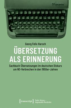 Übersetzung als Erinnerung von Harsch,  Georg Felix
