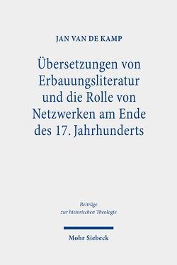 Übersetzungen von Erbauungsliteratur und die Rolle von Netzwerken am Ende des 17. Jahrhunderts von van de Kamp,  Jan