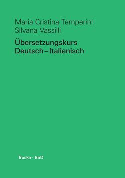 Übersetzungskurs Deutsch–Italienisch von Temperini,  Maria Cristina, Vassilli,  Silvana
