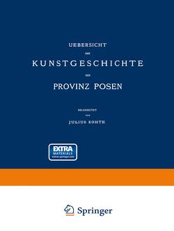 Uebersicht der Kunstgeschichte der Provinz Posen von Kohte,  Julius, Provinzial-Verband