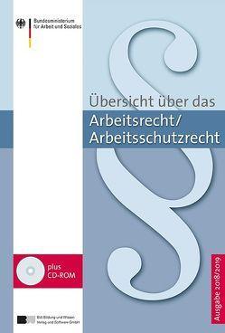 Übersicht über das Arbeitsrecht/Arbeitsschutzrecht – 2018/2019