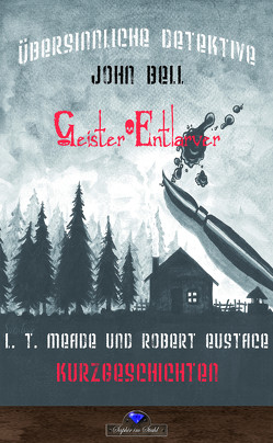 Übersinnliche Detektive 2 von Eustace,  Robert, Meade,  L. T. Elizabeth