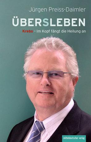 ÜBER(S)LEBEN von Preiss-Daimler,  Jürgen
