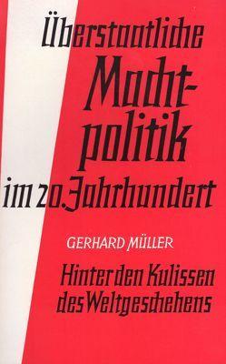 Überstaatliche Machtpolitik im 20. Jahrhundert von Mueller,  Gerhard