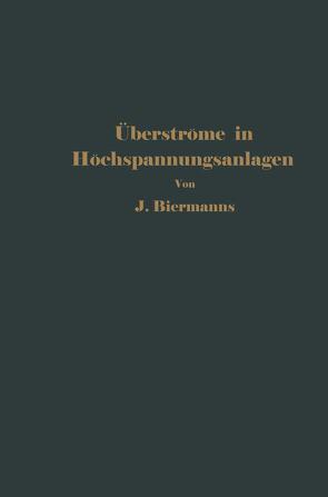 Überströme in Hochspannungsanlagen von Biermanns,  J.