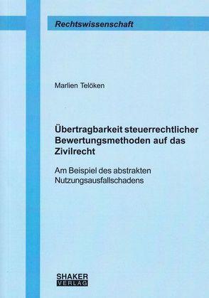Übertragbarkeit steuerrechtlicher Bewertungsmethoden auf das Zivilrecht von Telöken,  Marlien