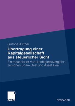 Übertragung einer Kapitalgesellschaft aus steuerlicher Sicht von Jüttner,  Simone, Scheffler,  Prof. Dr. Wolfram