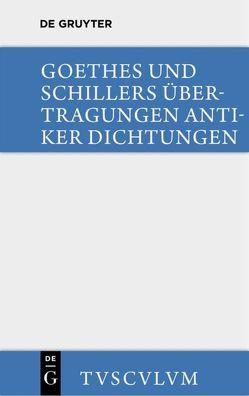 Übertragungen antiker Dichtungen von Goethe,  Johann Wolfgang von, Rüdiger,  Horst, Schiller,  Friedrich