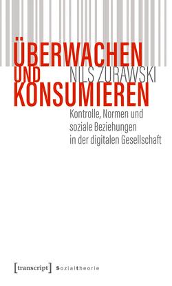 Überwachen und konsumieren von Zurawski,  Nils