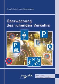 Überwachung des ruhenden Verkehrs von Maier,  Horst