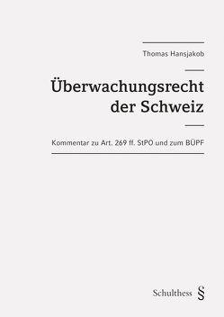 Überwachungsrecht der Schweiz von Hansjakob,  Thomas