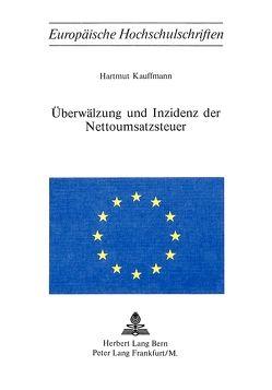 Überwälzung und Inzidenz der Nottoumsatzsteuer von Kauffmann,  Hartmut