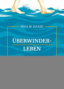 Überwinderleben von Haase,  Inga M.
