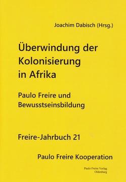 Überwindung der Kolonisierung in Afrika von Dabisch,  Joachim