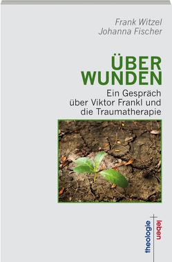 ÜberWunden von Fischer,  Johanna, Witzel,  Frank
