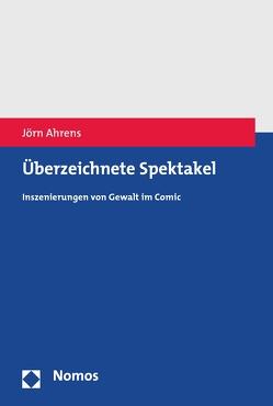 Überzeichnete Spektakel von Ahrens,  Jörn