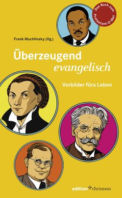Überzeugend evangelisch von Muchlinsky,  Frank