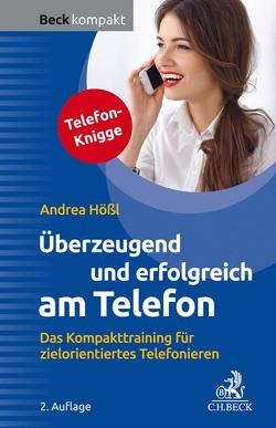 Überzeugend und erfolgreich am Telefon von Hößl,  Andrea
