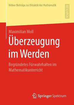 Überzeugung im Werden von Moll,  Maximilian