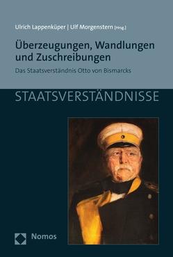 Überzeugungen, Wandlungen und Zuschreibungen von Lappenküper,  Ulrich, Morgenstern,  Ulf