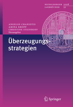 Überzeugungsstrategien von Chaniotis,  Angelos, Kropp,  Amina, Steinhoff,  Christine