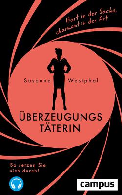 Überzeugungstäterin von Westphal,  Susanne