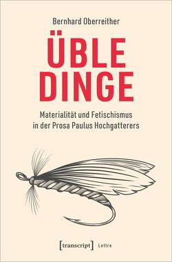 Üble Dinge von Oberreither,  Bernhard