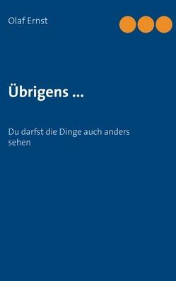 Übrigens … von Ernst,  Olaf
