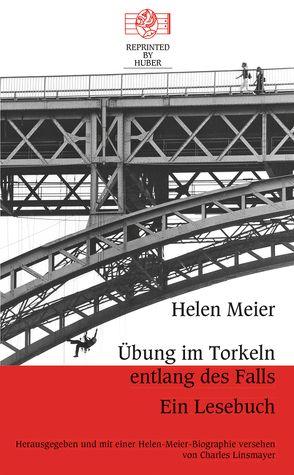 Übung im Torkeln entlang des Falls. Ein Lesebuch von Linsmayer,  Charles, Meier,  Helen